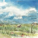 Westcliffe watercolors: 33 Watercolor Sketches of the Wet Mountain Valley