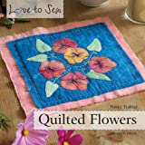 Quilted Flowers (Love to Sew) (1844488470) by Tinkler, Nikki