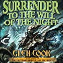 Surrender to the Will of the Night: The Instrumentalities of the Night, Book 3 (       UNABRIDGED) by Glen Cook Narrated by Erik Synnestvedt