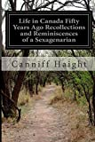 Life in Canada Fifty Years Ago Recollections and Reminiscences of a Sexagenarian
