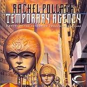 Temporary Agency | [Rachel Pollack]