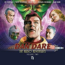 Dan Dare: The Audio Adventures - Volume 2: Reign of the Robots, Operation Saturn & Prisoners of Space Performance by Simon Guerrier, Patrick Chapman, Colin Brake Narrated by Ed Stoppard, Geoff McGivern, Heida Reed, Michael Cochrane, Raad Rawi