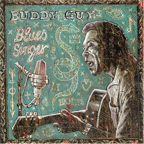(Chicago Blues, Blues) Buddy Guy - Blues Singer - 2003, APE (image + .cue), lossless