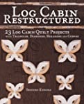 Log Cabin Restructured: 23 Log Cabin...