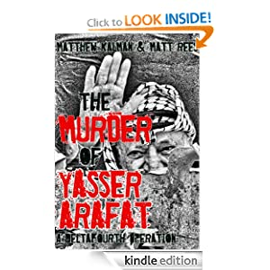 The Murder of Yasser Arafat (DeltaFourth Operations)