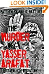 The Murder of Yasser Arafat (DeltaFou...