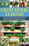 Grow Herbs at Home: A Guide To Indoor...