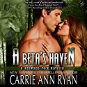 A Beta's Haven: Redwood Pack (       UNABRIDGED) by Carrie Ann Ryan Narrated by Gregory Salinas