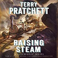 Raising Steam: The Discworld Series, Book 40 (       UNABRIDGED) by Terry Pratchett Narrated by Stephen Briggs