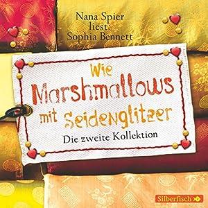 Wie Marshmallows mit Seidenglitzer Hörbuch