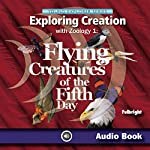 Exploring Creation with Zoology 1: Flying Creatures of the Fifth Day: Young Explorers Series (Apologia Science Young Explorers) | Jeannie Fulbright