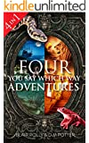 Box Set: Four You Say Which Way Adventures: Pirate Island, In the Magician's House, Lost in Lion Country, Once Upon an Island