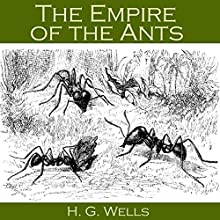 The Empire of the Ants Audiobook by H. G. Wells Narrated by Cathy Dobson