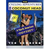 The cycling adventures of Coconut Head: A North American odysseyby Ted Schredd