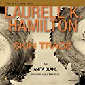 Skin Trade: Anita Blake, Vampire Hunter: Book 17 Audiobook by Laurell K. Hamilton Narrated by Kimberly Alexis