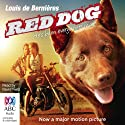 Red Dog (       UNABRIDGED) by Louis de Bernières Narrated by David Field