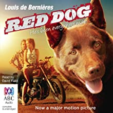 Red Dog Audiobook by Louis de Bernières Narrated by David Field