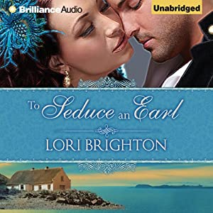 To Seduce an Earl: Seduction, Book 1 | [Lori Brighton]