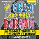 The Great and Only Barnum: The Tremendous, Stupendous Life of Showman P. T. Barnum Audiobook by Candace Fleming Narrated by Christopher Lane