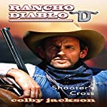 Shooter's Cross: Rancho Diablo, Book 1 | Colby Jackson