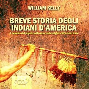 Breve storia degli indiani d'America [A Brief History of the Native Americans] Audiobook