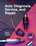 Auto Diagnosis, Service, and Repair (1566379105) by Stockel, Martin W.