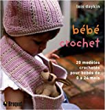 Bb crochet : 20 Modles crochets  la main pour les bbs de 0  24 mois