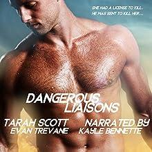 Dangerous Liaisons Audiobook by Tarah Scott, Evan Trevane Narrated by Kayle Bennette