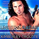 Under the Radar Audiobook by Kimberley Troutte Narrated by Noah Michael Levine