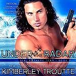 Under the Radar | Kimberley Troutte