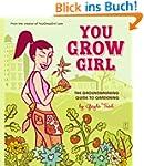You Grow Girl: The Groundbreaking Gui...
