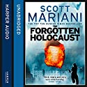 The Forgotten Holocaust: Ben Hope, Book 10 (       UNABRIDGED) by Scott Mariani Narrated by Will Rycroft