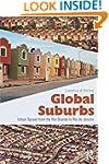 Global Suburbs: Urban Sprawl from the...