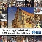 Renewing Christianity: 2,000 Years of Church Reform Vortrag von Prof. Christopher M. Bellitto PhD Gesprochen von: Prof. Christopher M. Bellitto PhD