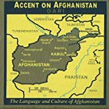 echange, troc  - Accent on Afghanistan: Dari, The Language And Culture Of Afghanistan