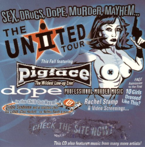 Sex, Drugs, Dope, Murder, Mayhem... The United Ii Tour
