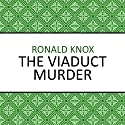 The Viaduct Murder (       UNABRIDGED) by Ronald Knox Narrated by Mike Grady