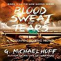 Blood, Sweat & Tears Audiobook by G. Michael Hopf Narrated by Joseph Morton