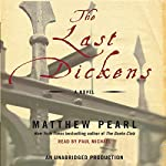 The Last Dickens: A Novel | Matthew Pearl