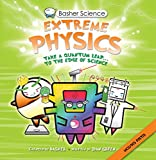 img - for Basher Science: Extreme Physics book / textbook / text book