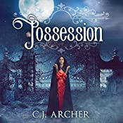 Possession: Emily Chambers Spirit Medium, Book 2 | C. J. Archer