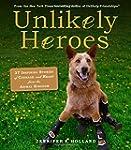 Unlikely Heroes: 37 Inspiring Stories...