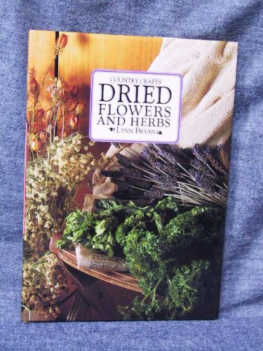 Dried Flowers & Herbs (The Country Crafts) PDF