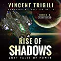 Rise of Shadows: Lost Tales of Power, Book 3 Audiobook by Vincent Trigili Narrated by Jack de Golia