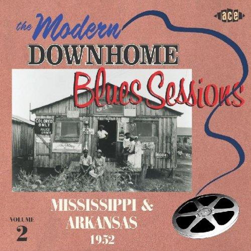Modern Downhome Blues Sessions Mississippi & Arkansas 1952