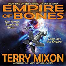 Empire of Bones: Book 1 of The Empire of Bones Saga (       UNABRIDGED) by Terry Mixon Narrated by Veronica Giguere