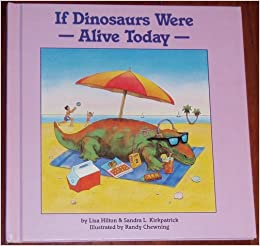 if dinosaurs were alive today pdf