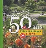 echange, troc Anne-Marie Minvielle - 50 ans des Villes et Villages Fleuris