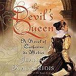The Devil's Queen: A Novel of Catherine de Medici | Jeanne Kalogridis