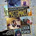 Masterminds (       UNABRIDGED) by Gordon Korman Narrated by Ramon De Ocampo, Kelly Jean Badgley, Tarah Consoli